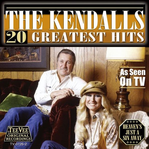 Kendalls - Heaven's Just A Sin Away