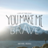 Bethel Music - You Make Me Brave (Live)