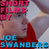 Short Films by Joe Swanberg