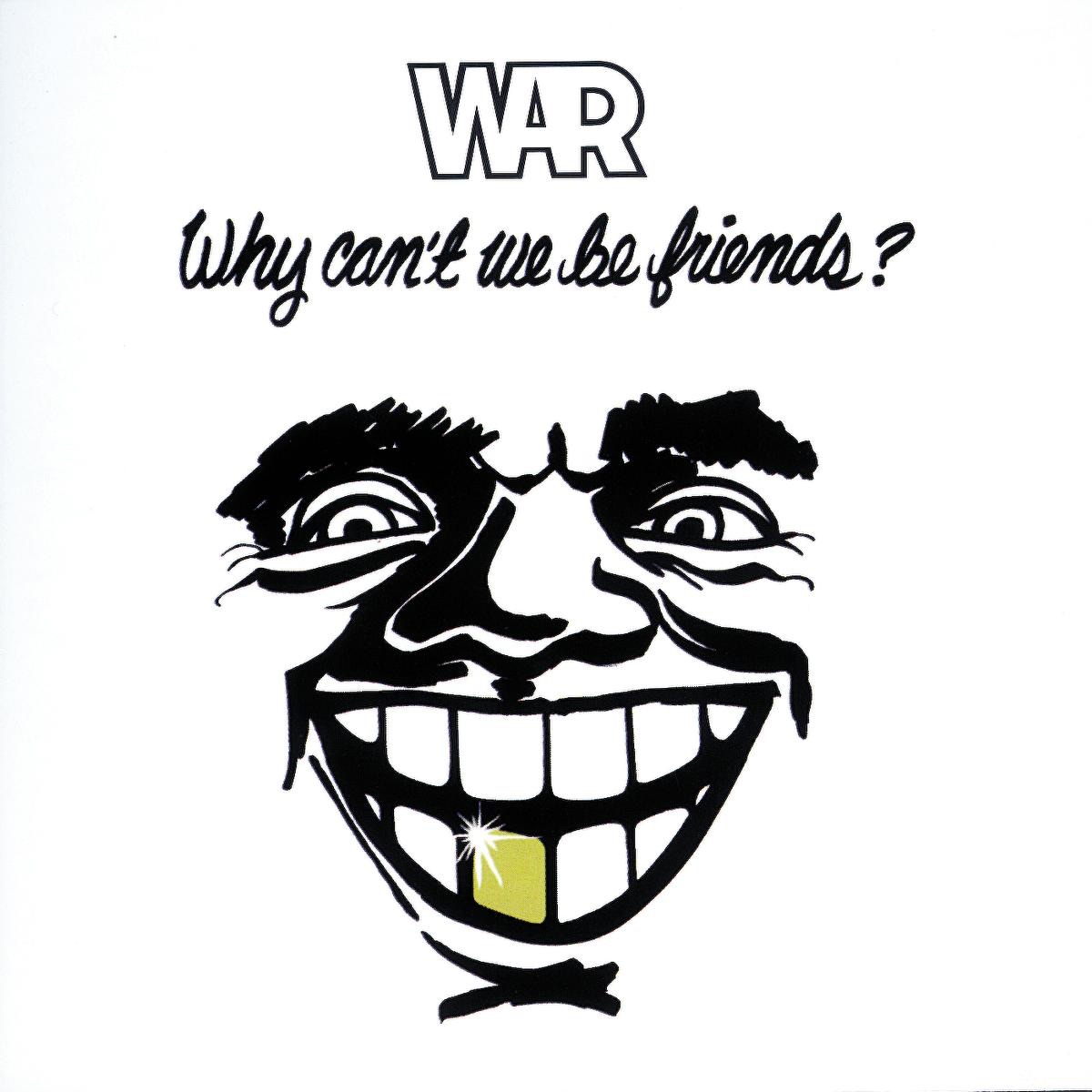 Why Cant We Be Friends War CD cover