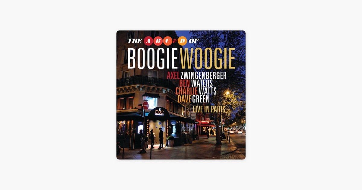 Live In Paris At Duc Des Lombards Jazz Club By The ABC D Of Boogie Woogie On Apple Music