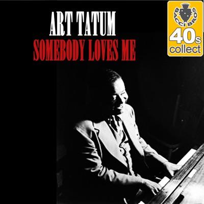 Somebody Loves Me (Remastered) - Single - Art Tatum