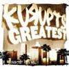 Kurupts Greatest: Greatest Hits, Vol. 1, Kurupt