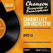 Dites-le (Mono Version) - Caravelli et son orchestre