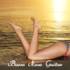 Bossa Nova Guitar and Smooth Jazz Piano, Sexy Brazilian Relaxing Music - Bossa Nova Guitar Smooth Jazz Piano Club