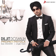 Proper Patola (feat. Badshah) - Diljit Dosanjh - Diljit Dosanjh