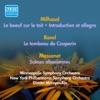 Milhaud, D.: Boeuf Sur Le Toit (Le) - Ravel, M.: Le Tombeau De Couperin - Massenet, J.: Scenes Alsaciennes (Mitropoulos) (1941-1952) ジャケット写真