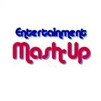 The Entertainment Mash-Up