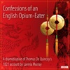 Confessions of an English Opium-Eater (Classic Serial)