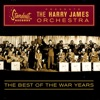 Bye Bye Blues  - Harry James Orchestra
