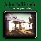 John Fullbright - Moving