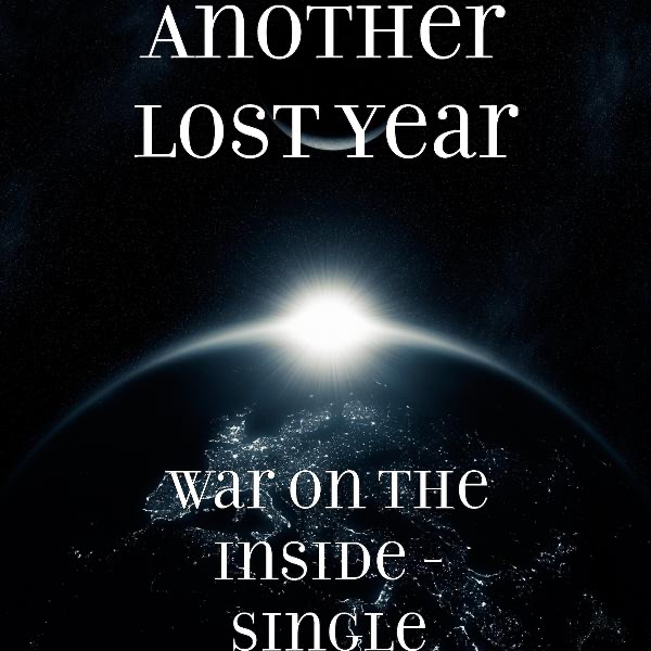 Another Lost Year - War On The Inside