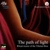 The Path of Light (Ritual Music of the Tibetan Bon)