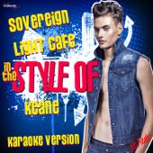 Sovereign Light Cafe (In the Style of Keane) [Karaoke Version]