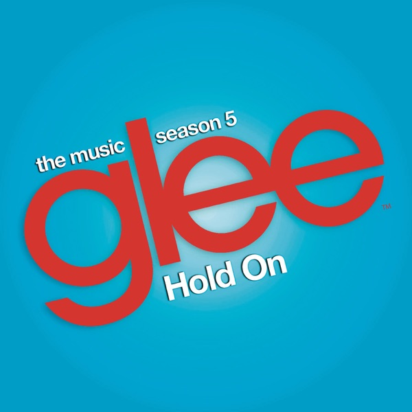 Hold On (Glee Cast Version) [feat. Adam Lambert & Demi Lovato] - Single