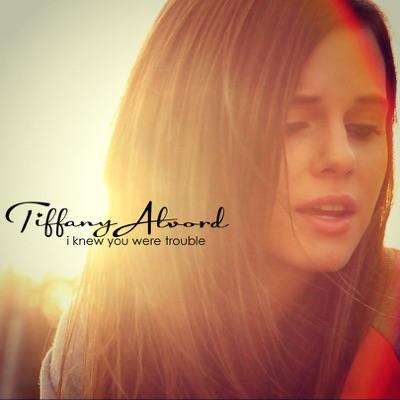 I Knew You Were Trouble - Single - Tiffany Alvord