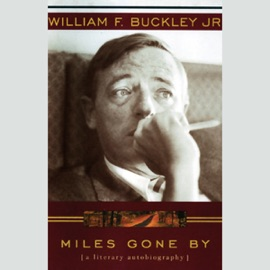Miles Gone By: A Literary Autobiography (Unabridged) - William F. Buckley, Jr. mp3 listen download