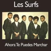 Les Surfs - Ahora Te Puedes Marchar