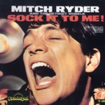 Mitch Ryder & The Detroit Wheels - Sock It to Me, Baby!