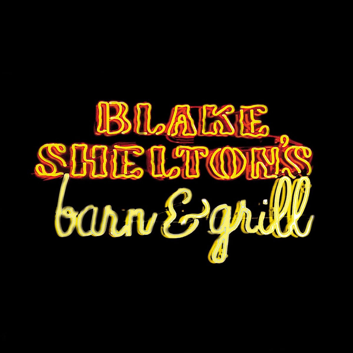 Blake Sheltons Barn and Grill Blake Shelton CD cover