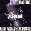 Vocal Masters All of Me