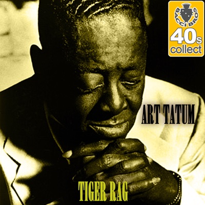 Tiger Rag (Remastered) - Single - Art Tatum