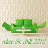 Relax & Chill 2013 (A Deluxe Compilation of Lounge and Chill Out Tunes)