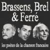 Jacques Brel & Léo Ferré - Brassens, Brel & Ferré (Les poètes de la chanson française) [Remasterisée] illustration