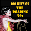 100 Hits of the Roaring 1920s - Various Artists