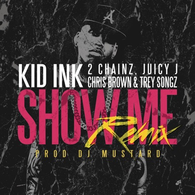 Show Me (Remix) [feat. Trey Songz, Juicy J, 2 Chainz & Chris Brown] - Single MP3 Download