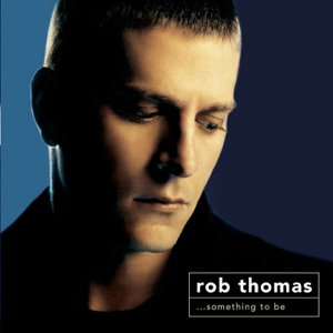 Rob Thomas - Ever the Same