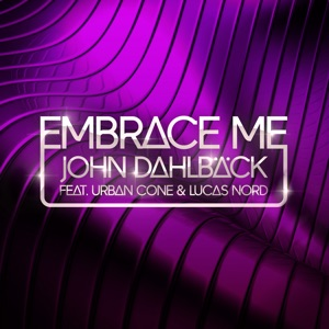 Embrace Me (Radio Edit) [feat. Urban Cone & Lucas Nord] - Single Mp3 Download