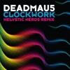 Clockwork (Helvetic Nerds Remix) - Single, deadmau5