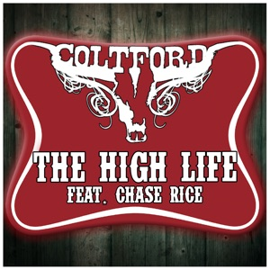 Colt Ford - The High Life feat. Chase Rice