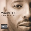 I Want It All, Warren G