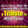You're Gonna Make Me Lonesome When You Go (A Tribute to Miley Cyrus) - Single, Studio All-Stars