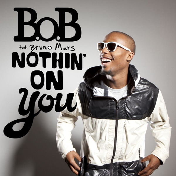 B.o.b. Feat Bruno Ma - Nothin' On You