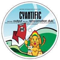 Reincarnation Dub - CYANTIFIC