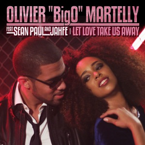 Let Love Take Us Away (feat. Sean Paul & Jahfe) - Single Mp3 Download