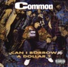 Can I Borrow a Dollar?, Common