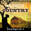 Timeless Country: Kenny Rogers, Vol. 2, Kenny Rogers