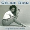 Les premières années, Céline Dion