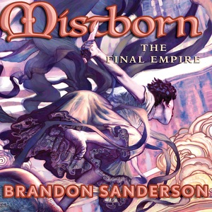 The Final Empire: Mistborn Book 1 (Unabridged) - Brandon Sanderson audiobook, mp3