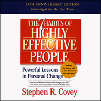 The 7 Habits of Highly Effective People: Powerful Lessons in Personal Change (Unabridged) Audio Book