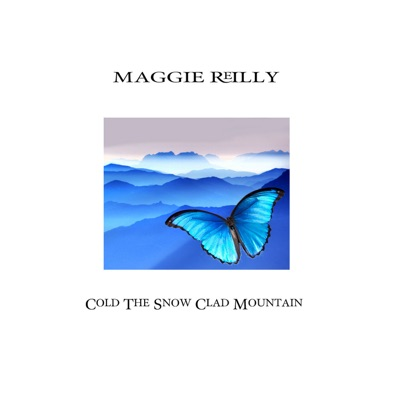 Cold the Snow Clad Mountain - Single - Maggie Reilly