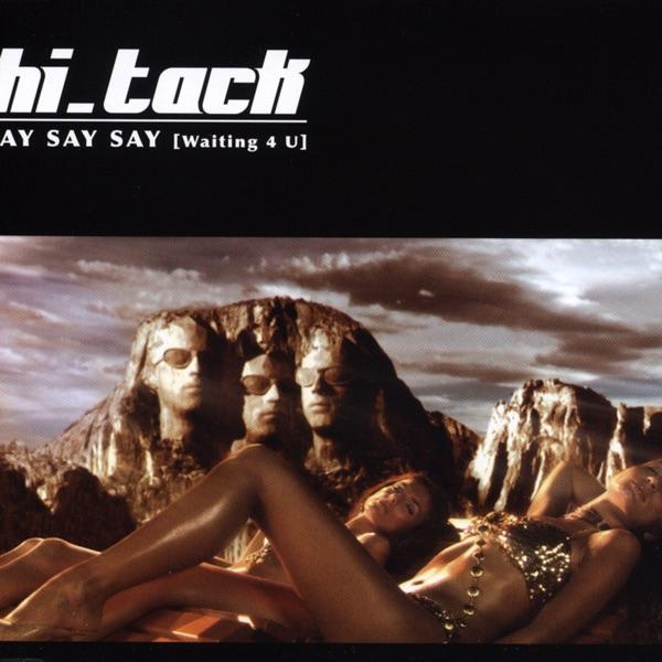 Hi Tack - Say Say Say