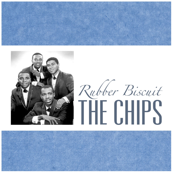 Rubber Biscuit - Single by The Chips on Apple Music