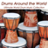 Drums World Collective - Drums Around the World: African, Oriental Taiko, Caribbean and Native American Music, Ultimate World Drum Music Collection