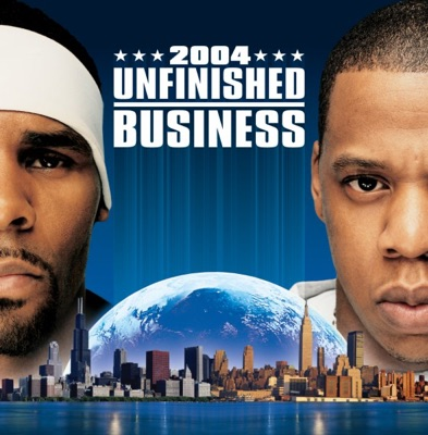 Unfinished business jay z r kelly jay z r kelly mp3 download unfinished business mp3 download malvernweather Image collections