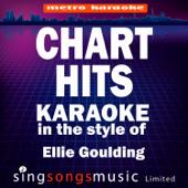 Chart Hits (In the Style of Ellie Goulding) [Karaoke Version]